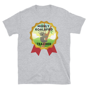 Highly Koalafied Teacher Unisex T-Shirt