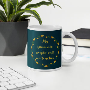 My Favourite People Call me Teacher Mug