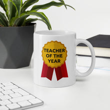 Load image into Gallery viewer, Teacher of the Year Mug