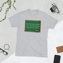 Load image into Gallery viewer, Hope nothing lessons your enthusiasm for going back to school Unisex Teacher T-Shirt