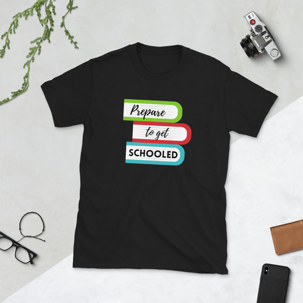Prepare to get schooled Unisex teacher T-Shirt