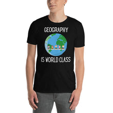 Load image into Gallery viewer, Geography is world class Unisex Teacher T-Shirt