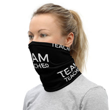 Load image into Gallery viewer, Team Teacher Neck Gaiter/Face mask