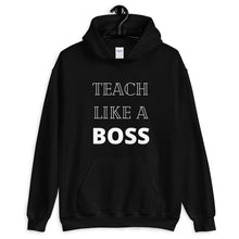 Load image into Gallery viewer, Teach like a boss Teacher Unisex Sweatshirt Hoodie