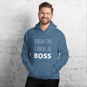 Teach like a boss Teacher Unisex Sweatshirt Hoodie