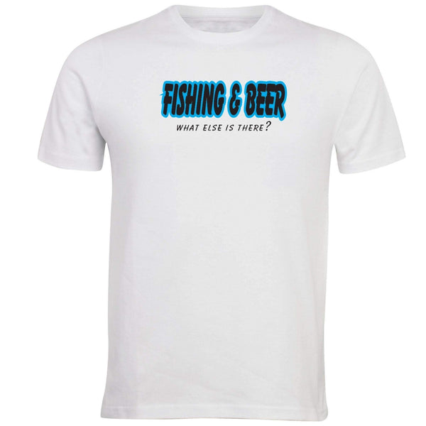 Fishing and Beer What Else is There? T-shirt