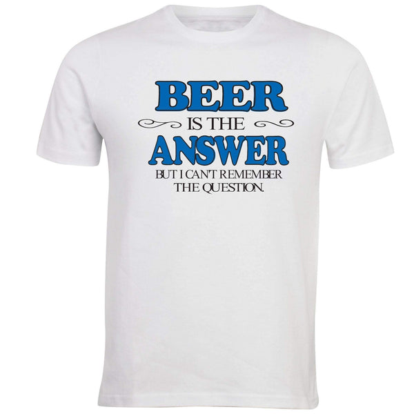 Beer is the Answer But I Can't Remember the Question T-shirt - Unusual Finds Discount Store
