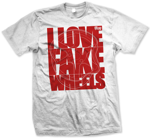 NEW I LOVE FAKE WHEELS TSHIRT