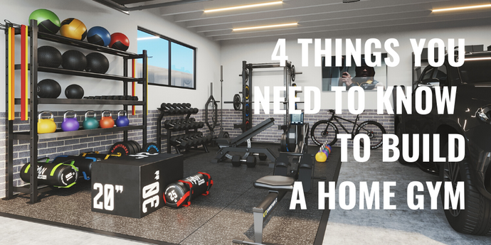4 Things You Need To Know To Build A Home Gym