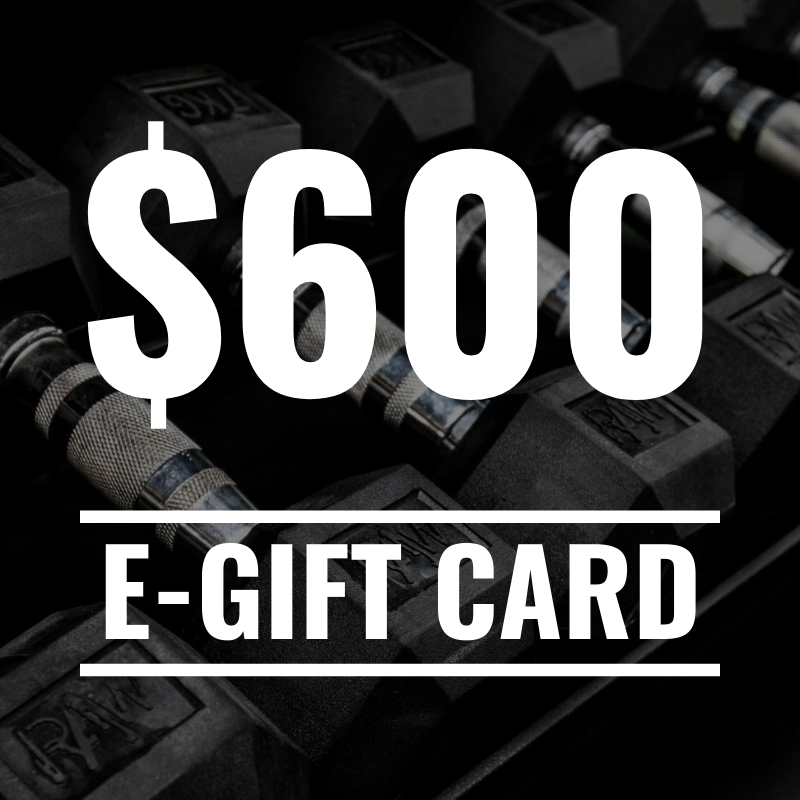 RAW Gift Card - $600 - RAW Fitness Equipment