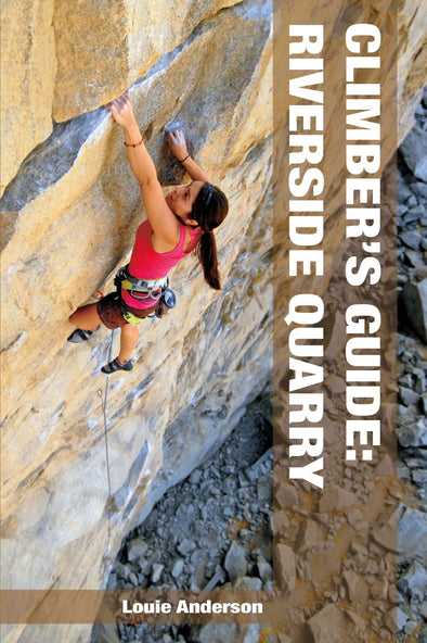 Guidebook - Riverside Quarry: Climber's Guide