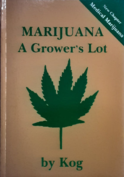 Marijuana, A Grower's Lot by Kog