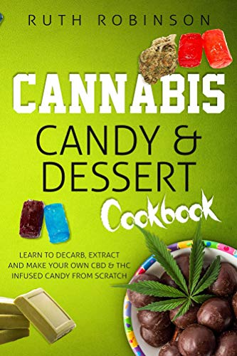 Cannabis Candy & Dessert Cookbook by Ruth Robinson