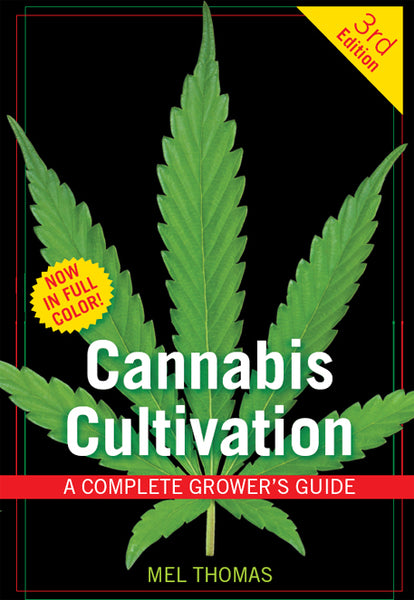 Cannabis Cultivation A Complete Grower's Guide by Mel Thomas