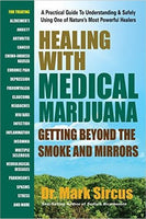 Healing with Medicinal Marijuana : Getting Beyond the Smoke and Mirrors by Dr. Mark Sircus