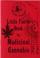 Little Faerie Book for Medicinal Cannabis by The Ganja Faeries