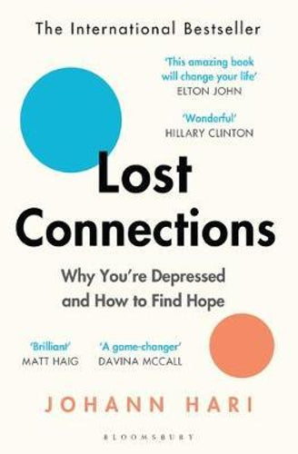 Lost Connections: Why You're Depressed and How to Find Help by Johann Hari