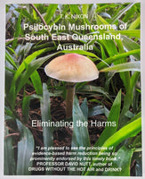 Psilocybin Mushrooms of South East Queensland, Australia: Eliminating the Harms by T. K. Nixon