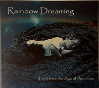 Rainbow Dreaming: Tales from the Age of Aquarius