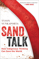 Sand Talk: How Indigenous Thinking Can Save the World By: Tyson Yunkaporta