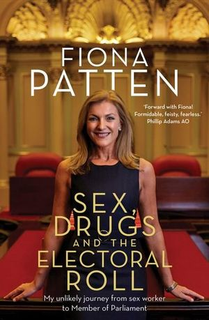 Sex drugs and the Electoral Roll by Fiona Patten