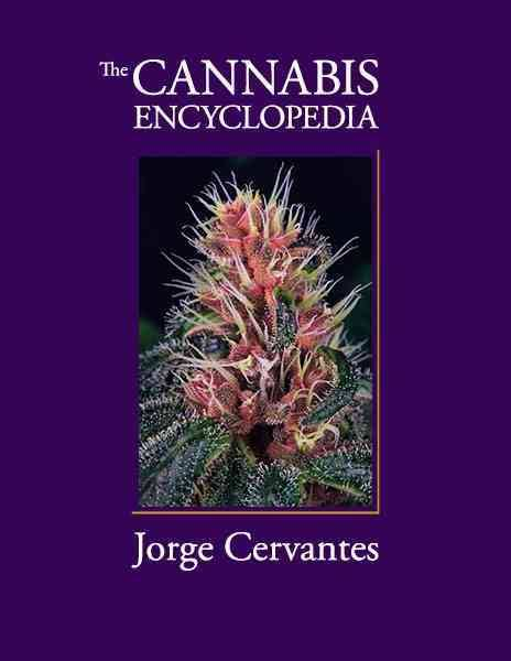 The Cannabis Encyclopedia by Jorge Cervantes