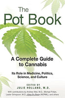 The Pot Book A Complete Guide to Cannabis By: Julie Holland (Editor)