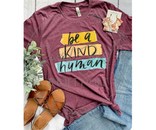 Load image into Gallery viewer, Be A Kind Human Tee