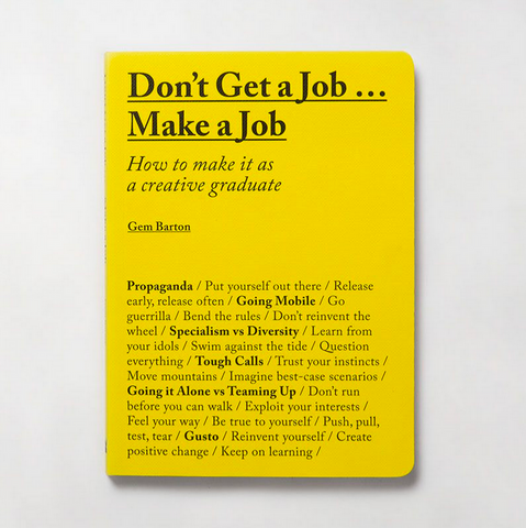 Don't Get A Job Make A Job