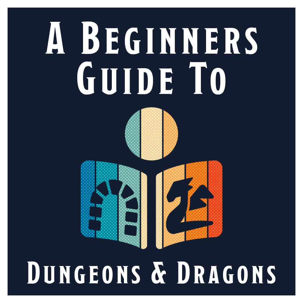 A Beginners Guide to Dungeons & Dragons
