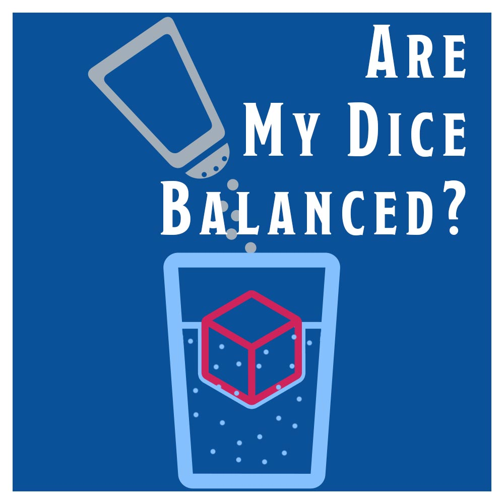 Are My Dice Balanced Quest Board Blog Questing Tools