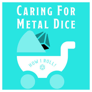 Caring for Metal Dice