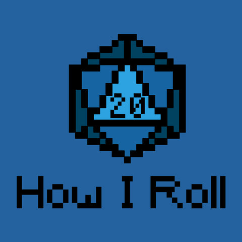How I Roll! - Unisex Tee - Questing Tools