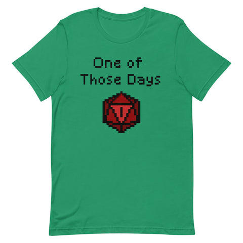 One of Those Days - Unisex Tee - Questing Tools