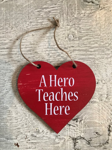 "Hearts for Teachers - A HERO TEACHES HERE 6"" Heart"