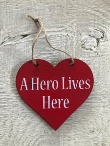 "Hearts for Healthcare Workers - A HERO LIVES HERE 6"" Heart"