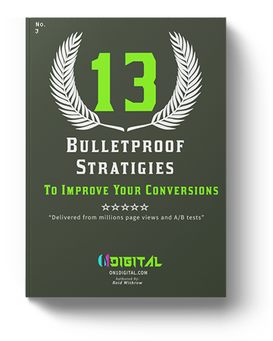 13 BULLETPROOF STRATEGIES TO IMPROVE CONVERSIONS