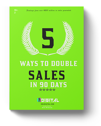 5 WAYS TO DOUBLE SALES IN 90 DAYS