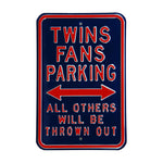 Minnesota Twins Steel Parking Sign-ALL OTHER FANS THROWN OUT