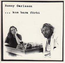 "Load image into Gallery viewer, RONNY CARLSSON  ""...kom bara förbi"""