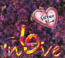 Load image into Gallery viewer, IN LOVE - Sister Blue