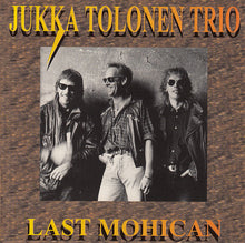 Load image into Gallery viewer, Jukka Tolonen Trio - Last Mohican