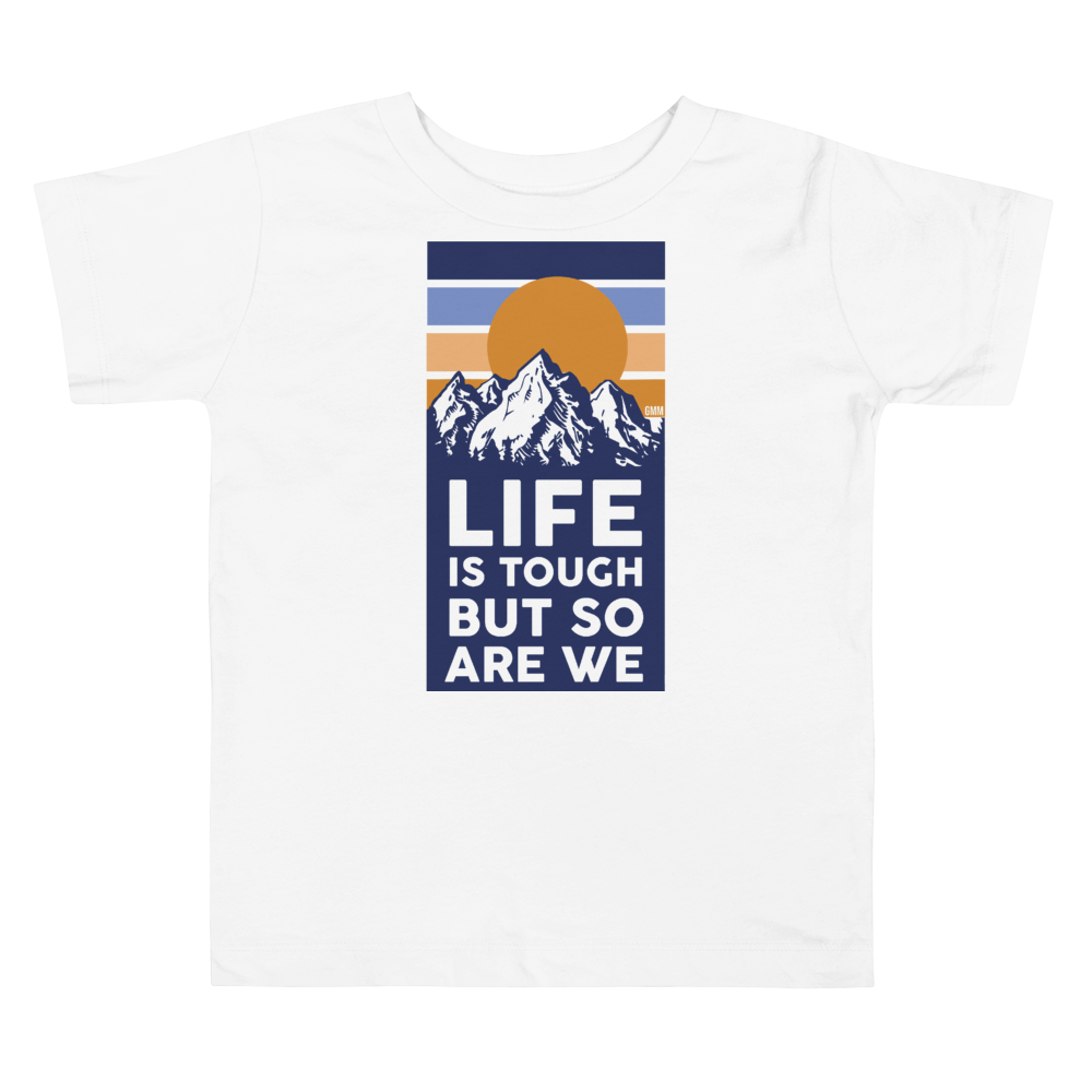Toddler Life is Tough But So Are We T-shirt