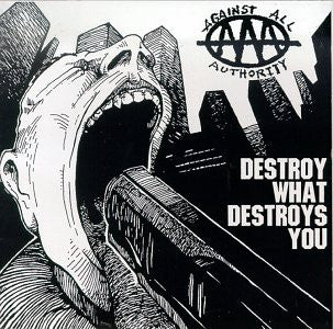 AGAINST ALL AUTHORITY - Destroy What Destroys You LP (used)