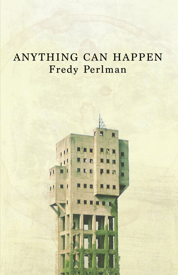 ANYTHING CAN HAPPEN by Fredy Perlman