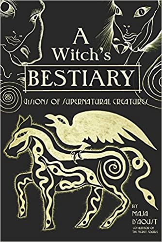 A WITCH'S BESTIARY by Maja D'Aoust