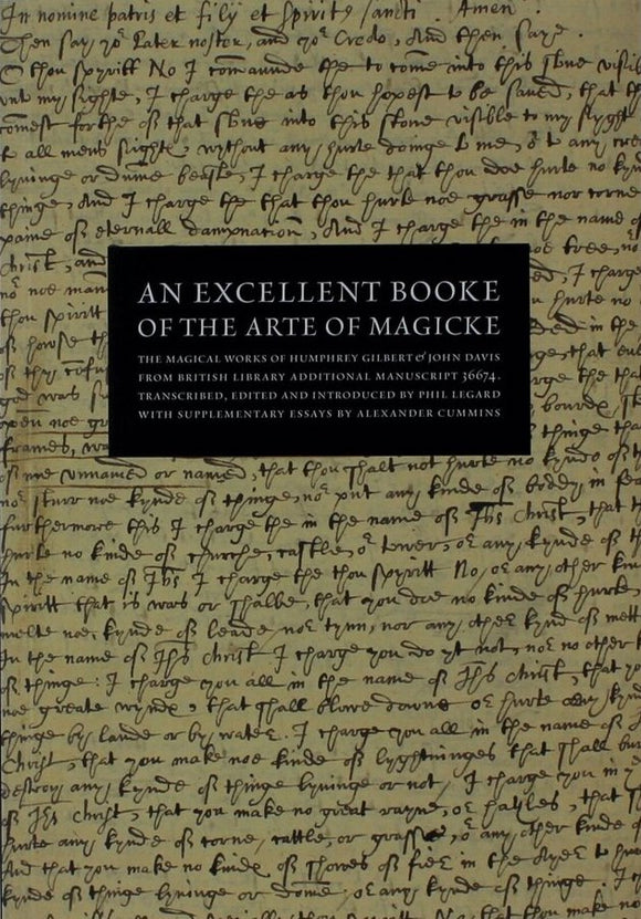 AN EXCELLENT BOOKE OF THE ARTE OF MAGICKE by Phil Legard & Alexander Cummins
