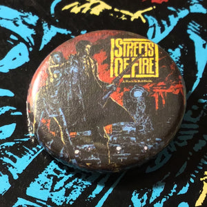 "STREETS OF FIRE 1.25"" Pin"
