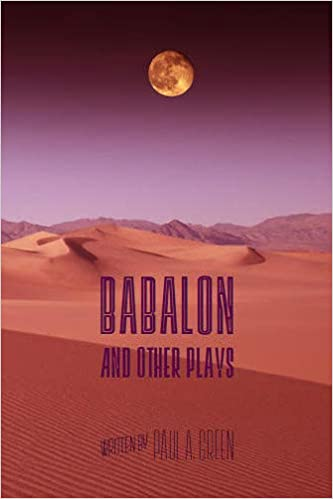 BABALON AND OTHER PLAYS by Paul A. Green