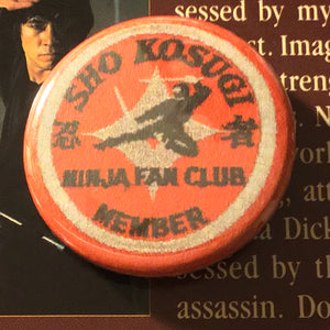 "Sho Kosugi Ninja Fan Club 1.25"" Pin"
